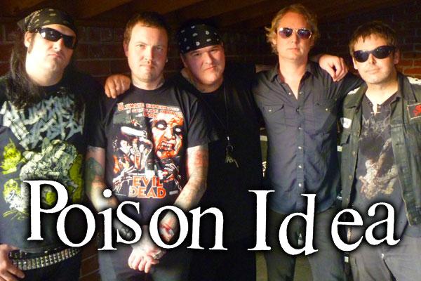 poison idea- американская панк-рок группа образована в Портленде, штат Орегон (США) в 1980 году.